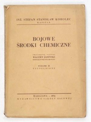 KOROLEC Stefan Stanisław - Bojowe środki chemiczne. Przedmowę napisał Walery Jasiński. Wyd....