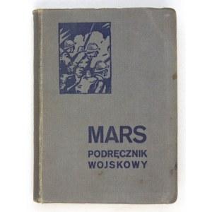 MARS. Podręcznik wojskowy dla młodszego oficera, oficera rezerwy i przysposobienia wojskowego. Lwów-...