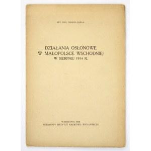 PAWLIK Tadeusz - Działania osłonowe w Małopolsce Wschodniej w sierpniu 1914 r. Warszawa 1930. Wojsk. Inst. Nauk....