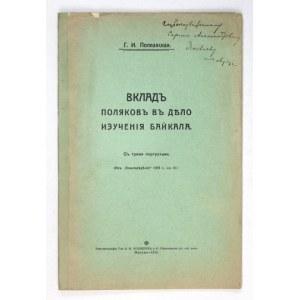 POPLAVSKAJA G[enrika] I. - Vklad poljakov v delo izučenija Bajkala. S tremja portretami. Moskva 1915....