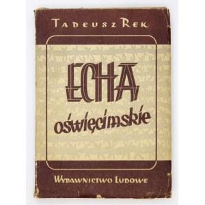 REK Tadeusz - Echa oświęcimskie. Warszawa 1949. Wyd. Ludowe. 8, s. 222, [1]. brosz.