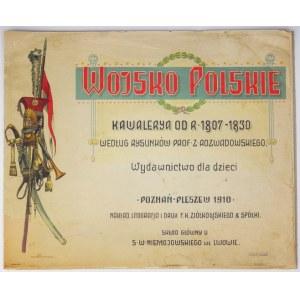 ROZWADOWSKI Z[ygmunt] - WojskoPolskie. Kawalerya od r. 1807-1830 według rysunków prof. ......