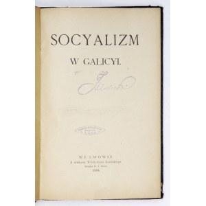 SOCYALIZM w Galicyi. Lwów 1894. Druk. W. Łozińskiego. 8, s. 100. opr. ppł. z epoki.