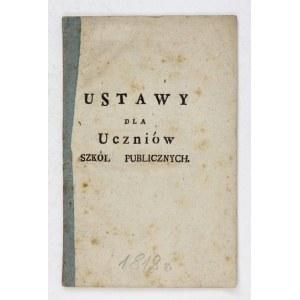 USTAWY dla uczniów szkół publicznych. [Warszawa? 1812]. 16d, s. 16. brosz.