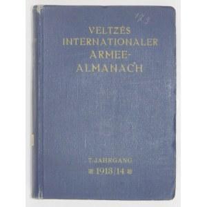 VELTZÉ Alois - Veltzés Internationaler Armee-Almanach 1913/14. Ein militärstatistisches Handbuch aller Heere mit den wic...
