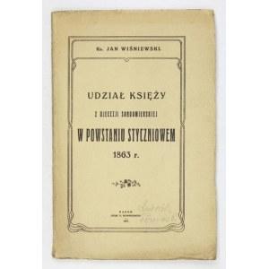 WIŚNIEWSKI Jan - Udział księży z djecezji sandomierskiej w powstaniu styczniowem 1863 r. Radom 1927. Druk....