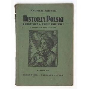 ZIMOWSKI Kazimierz - Historja Polski z dodatkiem o wojnie światowej. Dla klasy II i IV szkoły powszechnej.Z ilustracjam...