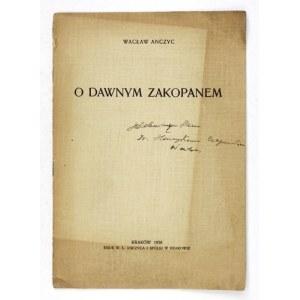 ANCZYC W. - O dawnym Zakopanem. Z dedykacją autora. 1938.