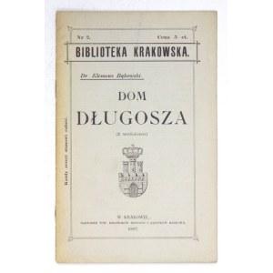 BĄKOWSKI Klemens - Dom Długosza. (Z widokiem). Kraków 1897. Tow. Miłośników Historyi i Zabytków Krakowa. 16d, s....