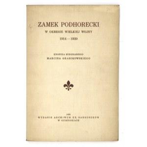 GRABIKOWSKI Marcin - Zamek podhorecki w okresie Wielkiej Wojny 1914-1920. Kronika burgrabiego ... Gumniska 1931....