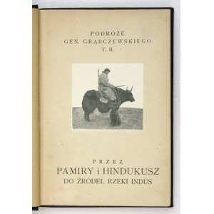 GRĄBCZEWSKI B. -Przez Pamiry i Hindukusz do źródeł rzeki Indus.1924.