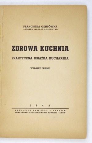 GENSÓWNA Franciszka - Zdrowa kuchnia. Praktyczna książka kucharska. Wyd. II. Kraków 1943. S. Kamiński. 8, s. 96,...