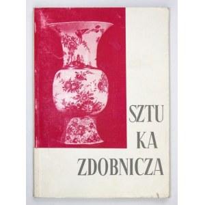 Sztuka zdobnicza. Dary i nabytki 1945-1964. Warszawa, VI-VIII 1964. Katalog