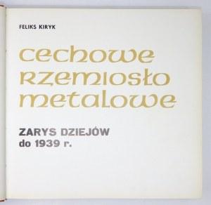 Cechowe rzemiosło metalowe. Zarys dziejów do 1939 r. Z dedykacją W. Zina.