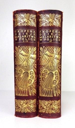 KOPERA Feliks - Dzieje malarstwa w Polsce. T. 1-3. Kraków [1925-1929]. Trzaska, Evert i Michalski. 4, s. VII, [1],...