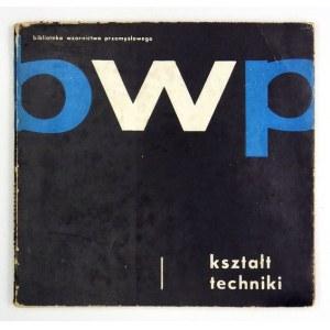 KSZTAŁTtechniki. Warszawa 1964. Rada Wzornictwa i Estetyki Produkcji Przemysłowej, Agencja Wydawnicza Ruch....