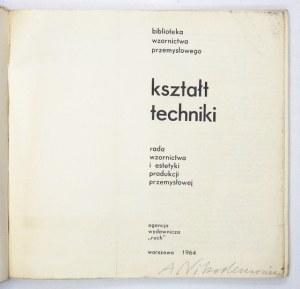 KSZTAŁTtechniki. Warszawa 1964. Rada Wzornictwa i Estetyki Produkcji Przemysłowej, Agencja Wydawnicza