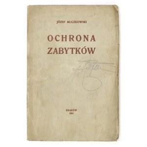 MUCZKOWSKI Józef - Ochrona zabytków. Kraków 1914. Nakł. autora. 8, s. [4], 188, tabl. 28....