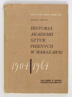 PIWOCKI Ksawery - Historia Akademii Sztuk Pięknych w Warszawie 1904-1964. Wrocław 1965. Ossolineum. 8, s. 238, [2]...
