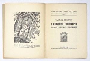 SEWERYN Tadeusz - O Chrystusie Frasobliwym. Figurki, legendy, świątkarze. Kraków 1926. Księg. Geograficzna