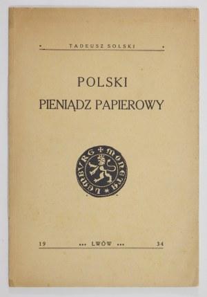 SOLSKI Tadeusz - Polski pieniądz papierowy. Lwów 1934. Druk. Urzędnicza. 8, s. 12....