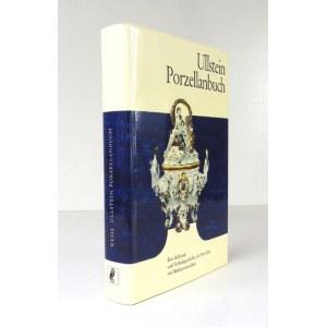 WEISS Gustav - Ullstein Porzellanbuch. Eine Stilkunde und Technikgeschichte des Porzellans mit Markenverzeichnis. Berlin...