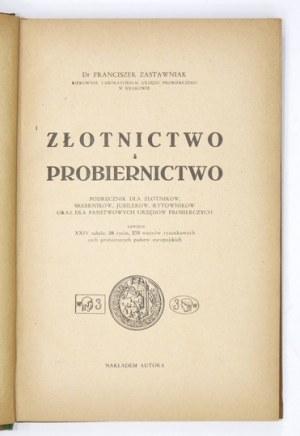 ZASTAWNIAK Franciszek - Złotnictwo i probiernictwo. Podręcznik dla złotników, srebrników, jubilerów, rytowników [......