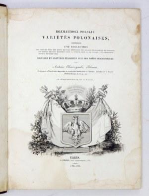 OLESZCZYŃSKI Antoni - Rozmaitości polskie. Variétés polonaises, contenant une collection des tableaux tirés des sujets l...