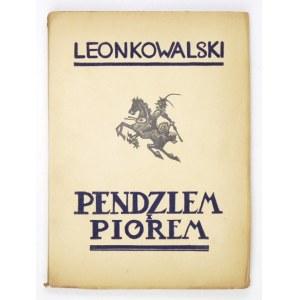 KOWALSKIL. - Pendzlem i piórem. 1934. Wspomnienia malarza z jego drzeworytami w tekście