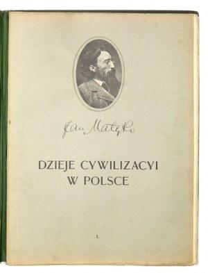 MATEJKO Jan - Dzieje cywilizacyi w Polsce. Obrazy i tekst ... Zesz. [1]-2. Przedmowa Władysława Wankiego. Zakończenie Er...