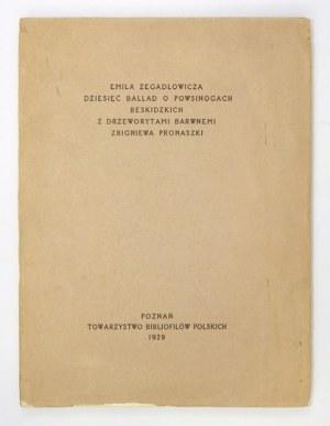 ZEGADŁOWICZ E.– Dziesięć ballad. Z drzeworytami Z. Pronaszki.