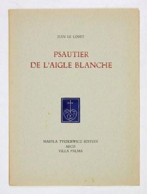 LOUËT Jean de - Psautier de l'aigle blanche. Arco 1951. Maryla Tyszkiewicz Éditeur. 8, s. [4], 23....
