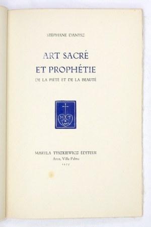 DANYSZ Stéphanie - Art sacré et prophétie de la piété et de la beauté. Arco 1955. Maryla Tyszkiewicz Éditeur. 8, s. [6]....