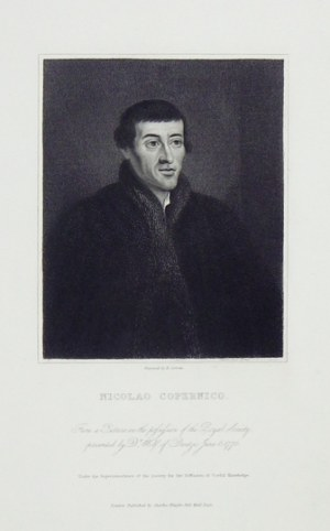 NICOLAOCopernico. From a Picture in the possesion of the Royal Society, presented by D-r Wolf, of Dantzic,...