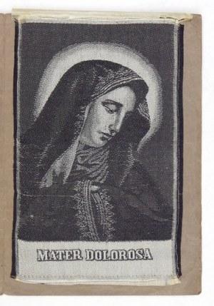 [MATER Dolorosa]. Żakardowa tkanina artystyczna z wizerunkiem Matki Boskiej Boleściwej z połowy lat 20....