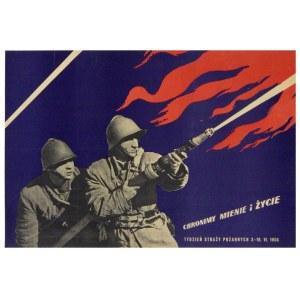 SŁOMCZYŃSKI Jan - Chronimy mienie i życie. Tydzień Straży Pożarnych 3-10. VI. 1956....