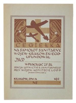 CEGIEŁKAna samolot sanitarny wojew. krakowskiego ufundował J.W.P. ..... wpłacając 25 zł [...]. Kraków, 192-. [Podp....