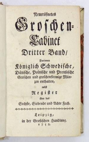 JOACHIM Johann Friedrich - Neueröfnetes Groschen-Cabinet. Dritter Band, Darinnen Königlich Schwedische,...