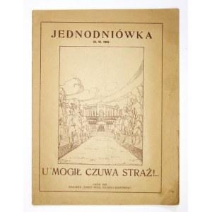 JEDNODNIÓWKA. U mogił czuwa straż! Lwów, 25 VI 1922. Nakł. Straży Mogił Polskich Bohaterów. Red. A. Medyński. 4,...