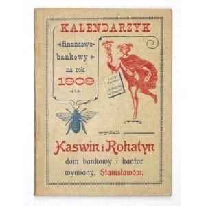 [KALENDARZ].KALENDARZYKfinansowo-bankowy na rok 1909. Stanisławów. Kaswin i Rohatyn,...