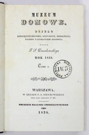 MUZEUM Domowe. Dzieło poświęcone historyi, statystyce, moralności, naukom i literaturze krajowej. Warszawa. Red. F....