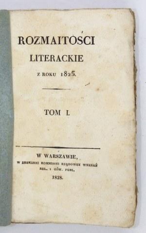 ROZMAITOŚCILiterackie z roku 1825. T. 1. 1828.