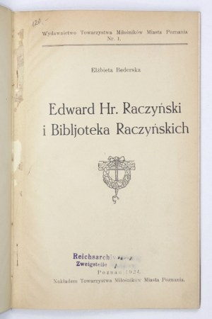 BEDERSKA Elżbieta - Edward Hr. Raczyński i Bibljoteka Raczyńskich. Poznań 1924. Tow. Miłośników Miasta Poznania. 8,...
