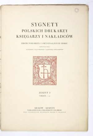 HAŁACIŃSKI Kazimierz, PIEKARSKI Kazimierz - Sygnety polskich drukarzy, księgarzy i nakładców. Zbiór podobizn i oryginaln...