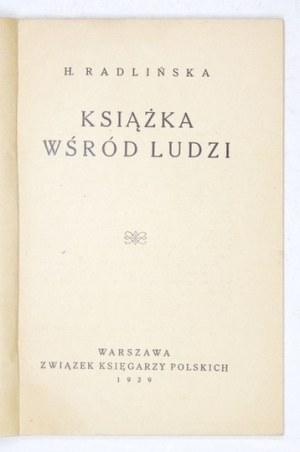 RADLIŃSKA H[elena] - Książka wśród ludzi. Warszawa 1929. Zw. Księgarzy Pol. 16d, s. 54, [2]....