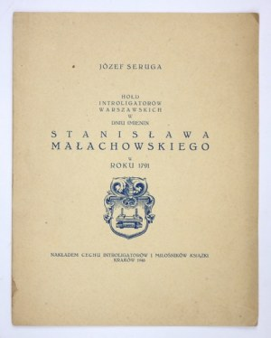 SERUGA Józef - Hołd introligatorów warszawskich w dniu imienin Stanisława Małachowskiego w roku 1791....