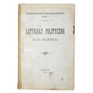 MICKIEWICZ Adam - Artykuły polityczne ... Kraków 1893. Wydawnictwo Młodzieży im. A. Mickiewicza. 8, s. XXXVIII, [2]...