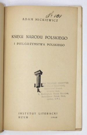 MICKIEWICZ Adam - Księgi narodu polskiego i pielgrzymstwa polskiego. Rzym 1946. Instytut Lit. 8, s. 101, [2]....