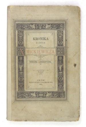[BEŁZA Władysław] - Kronika potoczna i anegdotyczna z życia Adama Mickiewicza. Z dwoma portretami....