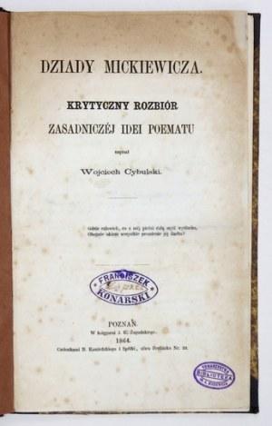 CYBULSKI Wojciech - Dziady Mickiewicza. Krytyczny rozbiór zasadniczej idei poematu. Poznań 1864....